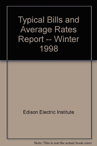 Typical Bills and Average Rates Report -- Winter 1998: Edison Electric Institute