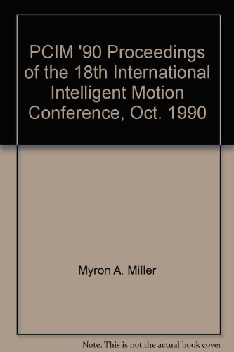 9780931033285: PCIM '90 Proceedings of the 18th International Intelligent Motion Conference, Oct. 1990