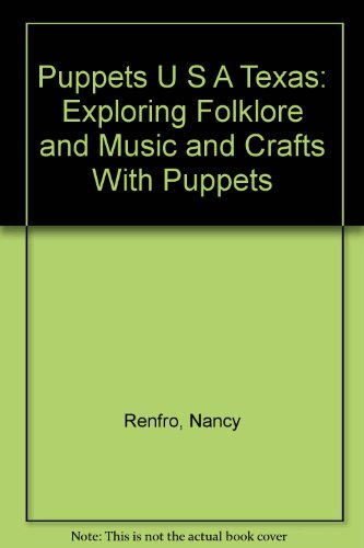 9780931044113: Puppets U S A Texas: Exploring Folklore and Music and Crafts With Puppets