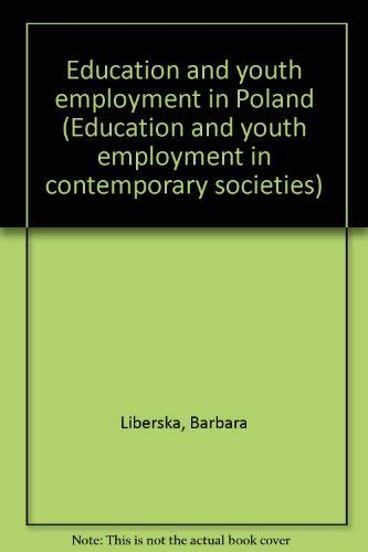 Education and youth employment in Poland (Education and youth employment in contemporary societies)...