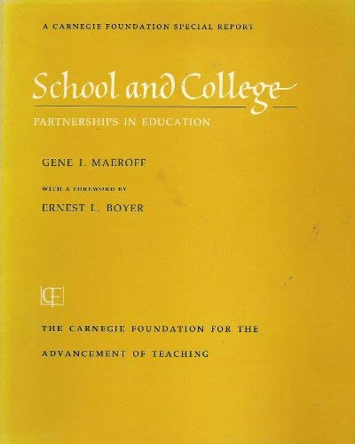 9780931050220: School and College: Partnerships in Education (A Carnegie Foundation special report)