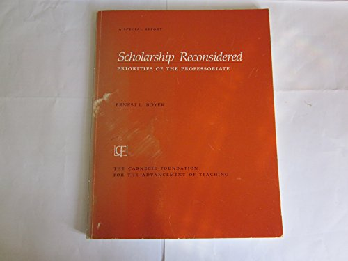 Scholarship Reconsidered: Priorites of the Professoriate (50421): Ernest L. Boyer