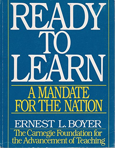 Ready to Learn: A Mandate for the: Ernest L. Boyer