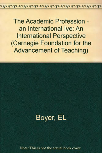 The Academic Profession: An International Perspective (Carnegie: Boyer, Ernest L.,