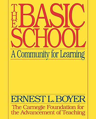 The Basic School: A Community for Learning: Boyer, Ernest L.
