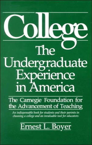 College: The Undergraduate Experience in America: Boyer, Ernest L.