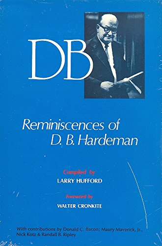 D. B.: Reminiscences of D. B. Hardeman: Hardeman, D. B. [compiled by Larry Hufford] [foreword by ...