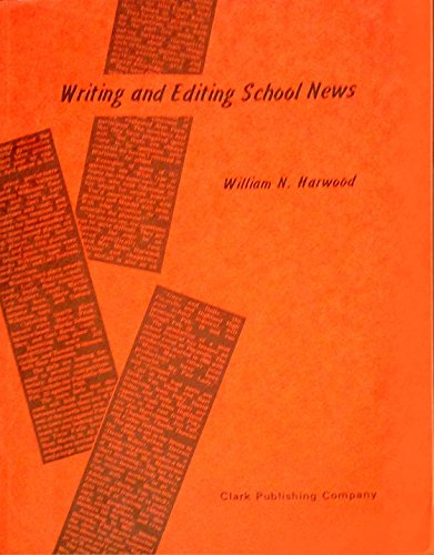 Writing and editing school news: A basic project-text in scholastic journalis.