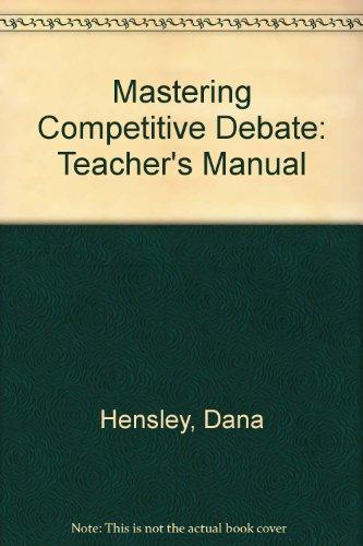 9780931054600: Mastering Competitive Debate: Teacher's Manual