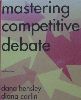 9780931054709: Mastering Competitive Debate SIXTH EDITION 2001