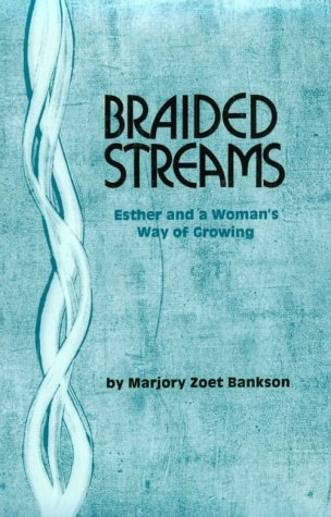 Braided Streams : Esther and a Woman's: Bankson, Marjory Zoet