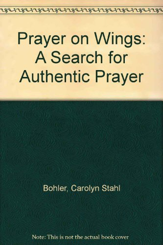 9780931055720: Prayer on Wings: A Search for Authentic Prayer