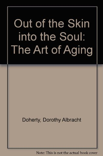 9780931055812: Out of the Skin into the Soul: The Art of Aging
