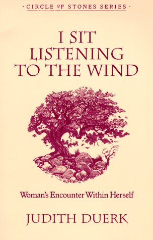 I Sit Listening To The Wind (Circle of Stones Series, Vol 2) (0931055989) by Judith Duerk