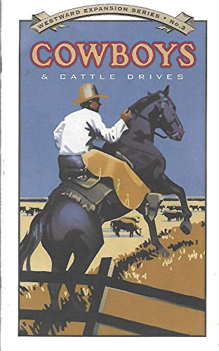 Westward Expansion Series No . 3 : Cowboys & Cattle Drives By Scott Thybony: n/a
