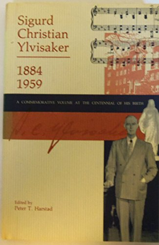 Sigurd Christian Ylvisaker, 1884-1959: A commemorative volume at the centennial of his birth: Peter...