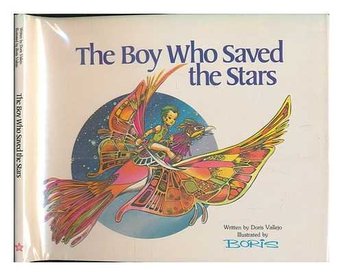 The Boy Who Saved the Stars: Vallejo, Doris; Vallejo, Boris