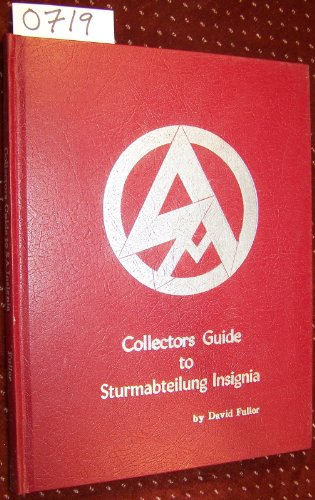 Collectors Guide to Sturmabteilung (SA) Insignia: Fuller, David
