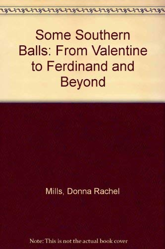 9780931069093: Some Southern Balls: From Valentine to Ferdinand and Beyond