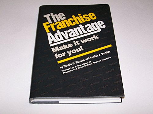 9780931073038: The Franchise Advantage: Make It Work for You
