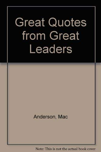 9780931089794: Great Quotes from Great Leaders