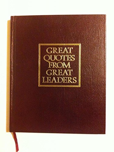 Great Quotes From Great Leaders By Peggy Anderson Great Quotations