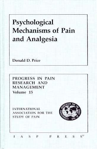 Psychological Mechanisms of Pain and Analgesia: (Progress in Pain Research and Management, Volume...