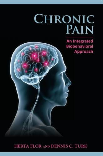 Chronic Pain: An Integrated Biobehavioral Approach.: Flor, Herta:
