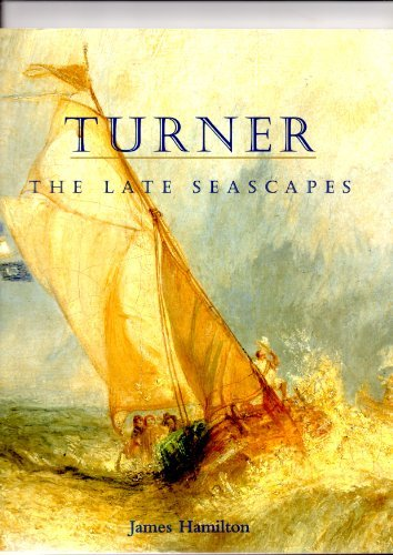 9780931102523: Turner: The Late Seascapes