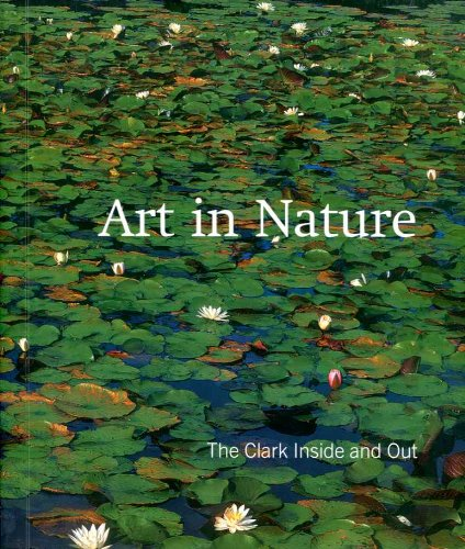 Art in Nature: The Clark Inside and Out.