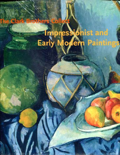 9780931102653: The Clark Brothers Collect: Impressionist and Early Modern Paintings