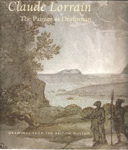 Claude Lorrain: The Painter as Draftsman: Rand, Richard