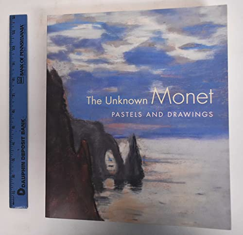 9780931102721: The Unknown Monet: Pastels and Drawings