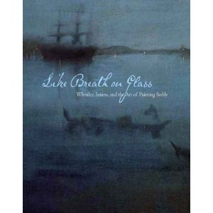 9780931102769: Like Breath on Glass : Whistler, Inness, and the Art of Painting Softly
