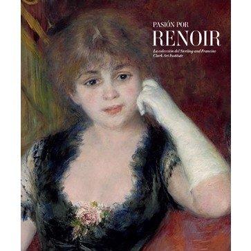 The Genius of Renoir: Paintings from the Clark: Museo Del Prado