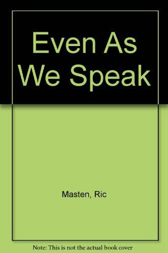 9780931104121: Even As We Speak
