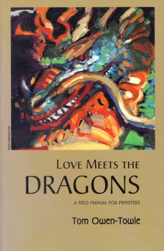 9780931104459: Love Meets The Dragons: A Field Manual for Ministers