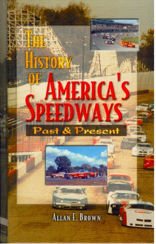 9780931105616: The History of America's Speedways: Past and Present
