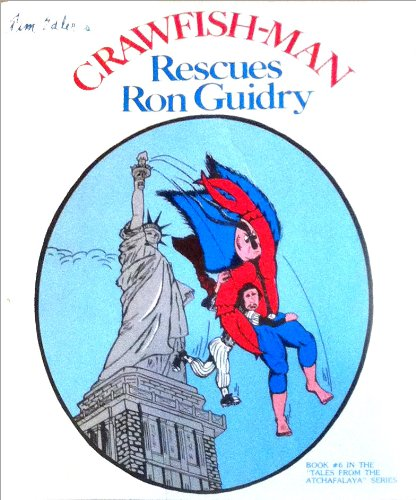 9780931108051: Crawfish-Man Rescues Ron Guidry (Tim Edler's Tales from the Atchafalaya)