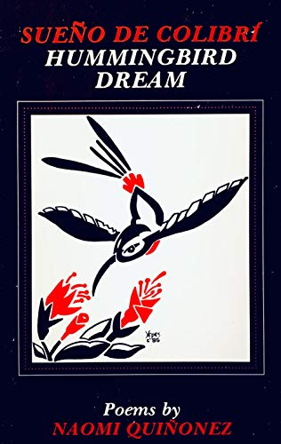 Sueno de Colibri / Hummingbird Dream: Poems: Quinonez, Naomi