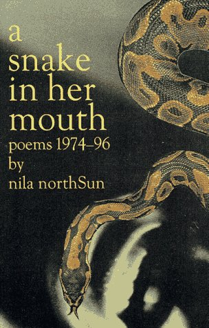 9780931122873: A Snake In Her Mouth: Poems 1974-96