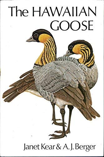 The Hawaiian Goose: An Experiment in Conservation (0931130042) by Andrew J. Berger; Janet Kear