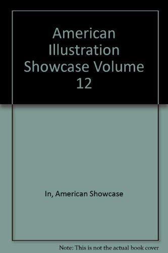 American Illustration Showcase Volume 12: In, American Showcase