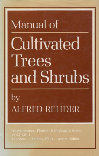 9780931146008: Manual of Cultivated Trees and Shrubs Hardy in North America: Exclusive of the Subtropical and Warmer Temperate Regions