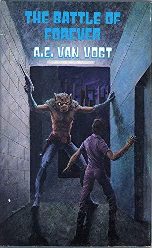 The Battle of Forever: Van Vogt, A. E.