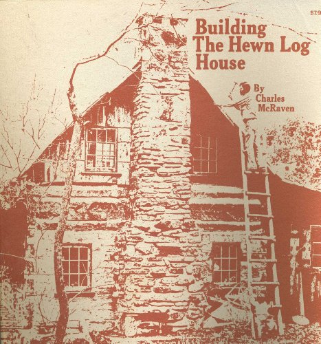 9780931158001: Building the Hewn Log House (Arkansas College folklore monograph series)