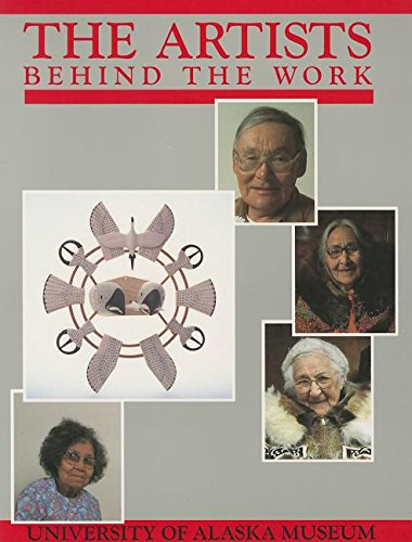 9780931163029: Artists Behind the Work: Life Histories of Nick Charles, Sr., Frances Demientieff, Lena Sours, Jennie Thlunaut