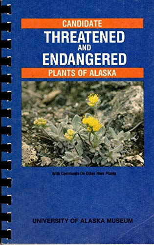 Candidate Threatened and Endangered Plants of Alaska,: David F. Murray,