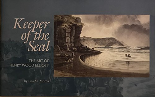 9780931163197: Keeper of the seal: The art of Henry Wood Elliott