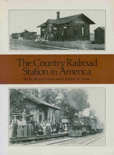 9780931170416: The Country Railroad Station in America